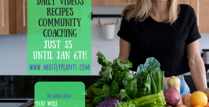 Mostly Plants 28 Day Program | Your Guide to Better Eating